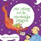Mr. Ming and the Mooncake Dragon Cover Image