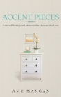 Accent Pieces: Collected Writings and Moments that Decorate Our Lives Cover Image
