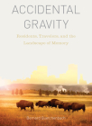 Accidental Gravity: Residents, Travelers, and the Landscape of Memory Cover Image