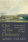Out of the Ordinary: How Everyday Life Inspired a Nation and How It Can Again Cover Image