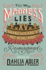 That Way Madness Lies: 15 of Shakespeare's Most Notable Works Reimagined Cover Image
