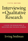 Interviewing as Qualitative Research: A Guide for Researchers in Education and the Social Sciences Cover Image