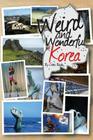 Weird and Wonderful Korea Cover Image