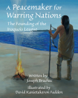 A Peacemaker for Warring Nations: The Founding of the Iroquois League Cover Image