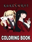 Kakegurui Coloring Book: The Best colouring with High Quality Illustrations For Adults And kids, Enjoy Coloring Kakegurui As You Want! Cover Image