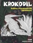 Mandala Malbücher für Erwachsene - Dickes Papier - Tiere - Krokodil Cover Image