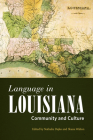 Language in Louisiana: Community and Culture (America's Third Coast) Cover Image