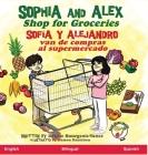 Sophia and Alex Shop for Groceries: Sofía y Alejandro van de compras al supermercado Cover Image