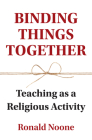 Binding Things Together: Teaching as a Religious Activity (Education) Cover Image