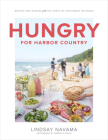 Hungry for Harbor Country: Recipes and Stories from the Coast of Southwest Michigan Cover Image