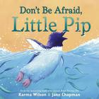 Don't Be Afraid, Little Pip Cover Image