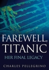 Farewell, Titanic: Her Final Legacy Cover Image