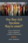 Are They Rich Because They're Smart?: Class, Privilege, and Learning Under Capitalism Cover Image