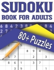 Sudoku Book For Adults: Sudoku Game for Adults and All Other Puzzle Fans with Solutions-Easy to Hard Sudoku Puzzles Cover Image