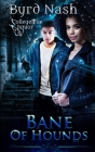 Bane of Hounds: A College Fae magic series #3 Cover Image