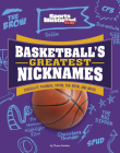 Basketball's Greatest Nicknames: Chocolate Thunder, Spoon, the Brow, and More! Cover Image