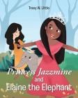 Princess Jazzmine and Elaine the Elephant Cover Image