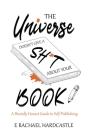 The Universe Doesn't Give A Sh*t About Your Book Cover Image