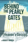Behind the Pearly Gates: (Heaven's Gossip) Cover Image