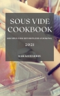 Sous Vide Cookbook 2021: Recipes for Effortless Cooking Cover Image