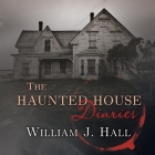 The Haunted House Diaries Lib/E: The True Story of a Quiet Connecticut Town in the Center of a Paranormal Mystery Cover Image