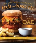 Fix-It and Forget-It Favorite Slow Cooker Recipes for Dad: 150 Recipes Dad Will Love to Make, Eat, and Share! Cover Image