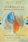 Fearfully and Wonderfully: The Marvel of Bearing God's Image Cover Image