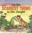 I'm the Scariest Thing in the Jungle! Cover Image