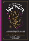 The Little Book of Rootwork: A Beginner's Guide to Hoodoo—Including Candle Magic, Rituals, Crystals, Herbs, and More Cover Image