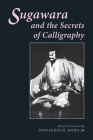 Sugawara and the Secrets of Calligraphy (Translations from the Asian Classics) Cover Image