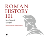 Roman History 101: From Republic to Empire Cover Image