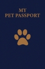 My Pet Passport: Record Book/Log Book for your Pet with all information you need. Cover Image