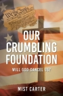Our Crumbling Foundation: Will God Cancel Us? Cover Image