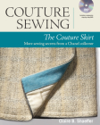 Couture Sewing: The Couture Skirt: More Sewing Secrets from a Chanel Collector Cover Image