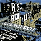 The Rise of Real-Life Superheroes Lib/E: And the Fall of Everything Else Cover Image
