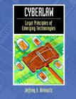 Cyberlaw: Legal Principles of Emerging Technologies Cover Image