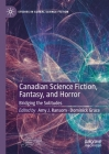 Canadian Science Fiction, Fantasy, and Horror: Bridging the Solitudes (Studies in Global Science Fiction) Cover Image