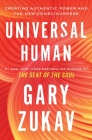 Universal Human: Creating Authentic Power and the New Consciousness Cover Image