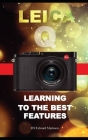 Leica Q: Learning the Best Features Cover Image