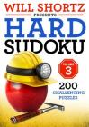 Will Shortz Presents Hard Sudoku Volume 3: 200 Challenging Puzzles Cover Image