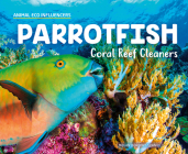 Parrotfish: Coral Reef Cleaners Cover Image