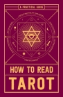How to Read Tarot: A Practical Guide Cover Image