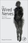 Our Wired Nerves: The Human Nerve Connectome Cover Image