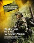 Survival in the Wilderness (Extreme Survival in the Military #12) Cover Image