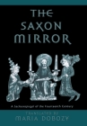 The Saxon Mirror: A Sachsenspiegel of the Fourteenth Century (Middle Ages Series) Cover Image
