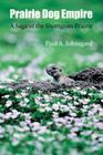 Prairie Dog Empire: A Saga of the Shortgrass Prairie Cover Image