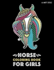 Horse Coloring Book for Girls: Advanced Coloring Pages for Tweens, Older Kids & Girls, Detailed Designs & Patterns, Zendoodle Animals, Horses, Colts, Cover Image