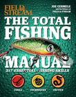 The Total Fishing Manual (Field & Stream): 317 Essential Fishing Skills Cover Image