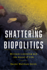Shattering Biopolitics: Militant Listening and the Sound of Life (Commonalities) Cover Image