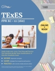 TEXES PPR EC-12 (160) Pedagogy and Professional Study Guide 2019-2020: Test Prep and Practice Test Questions for the Texas Examinations of Educator St Cover Image
